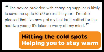 """Quote, """"The advice provided with changing supplier is likely to save me up to £160 across the year. I'm also please that I've not got my fuel tariff settled for the next two years; it's taken a worry off my mind."""""""